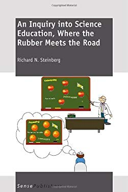 An Inquiry Into Science Education, Where the Rubber Meets the Road 9789460916885