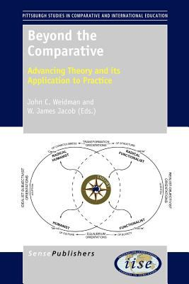 Beyond the Comparative: Advancing Theory and Its Application to Practice 9789460917202