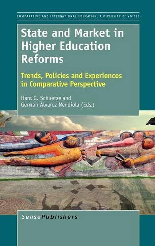 State and Market in Higher Education Reforms: Trends, Policies and Experiences in Comparative Perspective 9789460917998