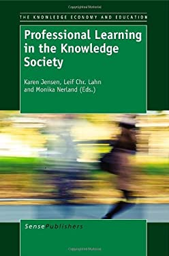 Professional Learning in the Knowledge Society 9789460919923