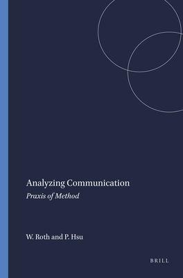 Analyzing Communication: Praxis of Method 9789460910890