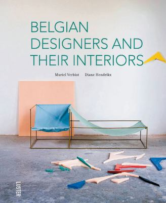 Belgian Designers and Their Interiors 9789460580758