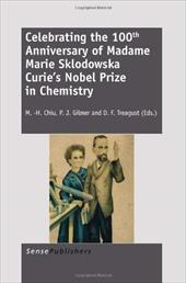 Celebrating the 100th Anniversary of Madame Marie Sklodowska Curie's Nobel Prize in Chemistry -  Chiu, M. -H