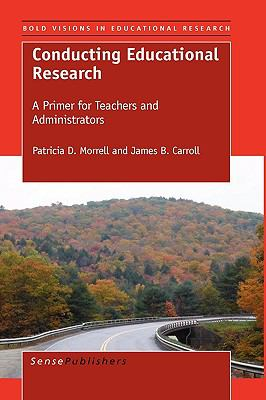 Conducting Educational Research: A Primer for Teachers and Administrators 9789460912023