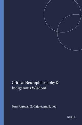 Critical Neurophilosophy & Indigenous Wisdom 9789460911088