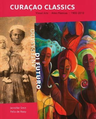 Curacao Classics: Visual Arts 1900-2010