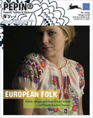 European Folk: Fabric Design and Dress from Central and South-Eastern Europe [With CDROM] 9789460090035