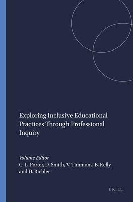 Exploring Inclusive Educational Practices Through Professional Inquiry 9789460915574