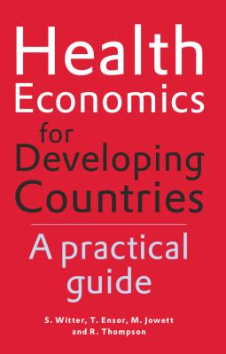 Health Economics for Developing Countries: A Practical Guide 9789460221316