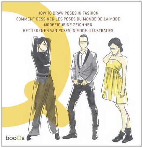 How to Draw Poses in Fashion/Comment Dessiner Les Poses Du Monde de La Mode/Modefigurine Zeichnen/Poses Uit de Mode Leren Tekenen - Arroyo, Natalio Martin / Wayne, Chidy