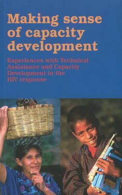 Making Sense of Capacity Development: Experiences with Technical Assistance and Capacity Development in the HIV Response 9789460221101