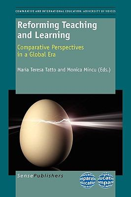Reforming Teaching and Learning: Comparative Perspectives in a Global Era 9789460910326