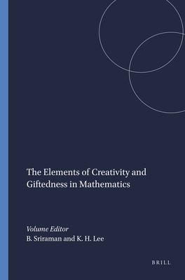 The Elements of Creativity and Giftedness in Mathematics 9789460914379