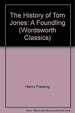 The History of Tom Jones: A Foundling (Wordsworth Classics)