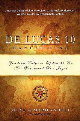 de Lucas 10 Handleiding: Zending Volgens de Opdracht En Het Voorbeeld Van Jezus 9789490179007