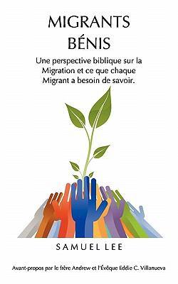 Migrants B NIS: Une Perspective Biblique Sur La Migration Et Ce Que Chaque Migrant a Besoin de Savoir 9789490179069