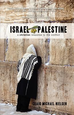 Israel Palestine - A Christian Response to the Conflict 9789490179113
