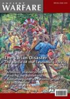 The Varian Disaster: The Battle of the Teutoburg Forest: 2009 Ancient Warfare Special Edition