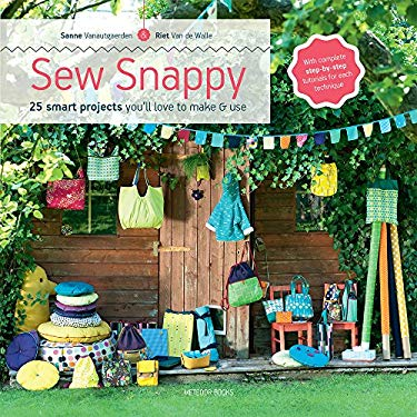Sew Snappy: 25 smart projects you'll love to make & use