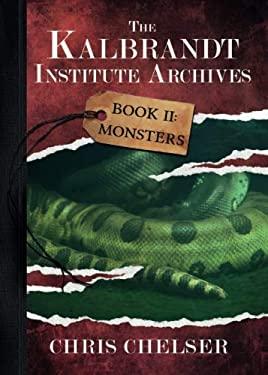 The Kalbrandt Institute Archives - Book II: Monsters