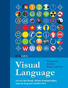 Visual Language: Perspectives for Both Makers and Users 9789490947729