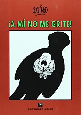 !A Mi No Me Grite! 9789505157433