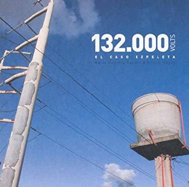 132.000 Volts - El Caso Ezpeleta 9789508891495