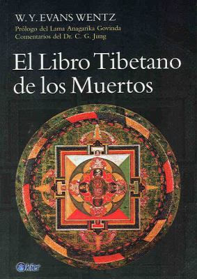 El Libro Tibetano de los Muertos = The Tibetan Book of the Dead 9789501702347