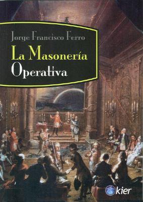 La Masoneria Operativa = Operative Masonry 9789501715538