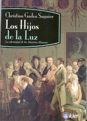 Los Hijos de la Luz: La Identidad de los Maestros Masones = The Children of Light 9789501715552