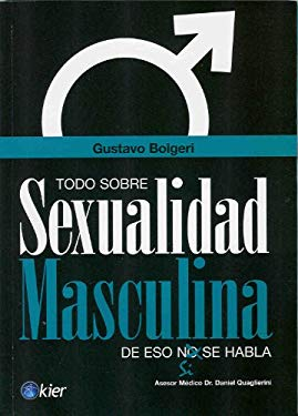 Todo Sobre Sexualidad Masculina: De eso si se habla = All about Male Sexuality 9789501753530