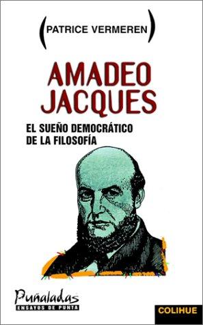 Amadeo Jacques: El Sueo Democrtico de La Filosofa 9789505811816