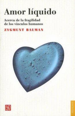 Amor Liquido: Acerca de la Fragilidad de los Vinculos Humanos 9789505576487