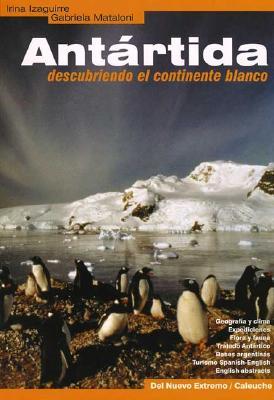Antartida, Descubriendo El Continente Blanco 9789509681958