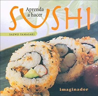 Aprenda a Hacer Sushi 9789507685200