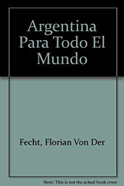 Argentina Para Todo El Mundo 9789500824965