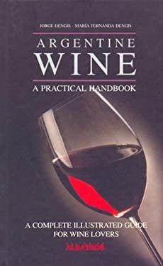 Argentine Wine - A Practical Handbook 9789502411644