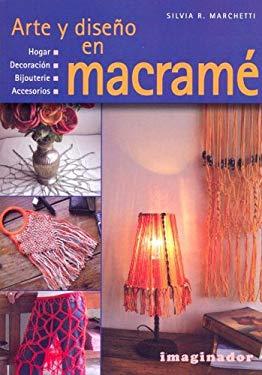 Arte y Diseno En Macrame 9789507685422