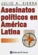 Asesinatos Politicos En America Latina 9789500258968