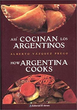 Asi Cocinan los Argentinos/How Argentina Cooks