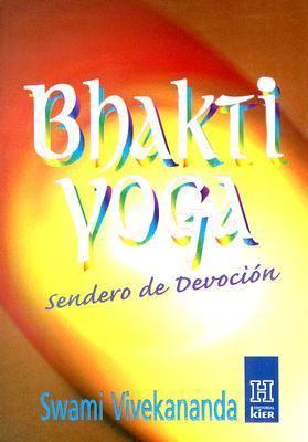 Bhakti Yoga: Sendero de la Devocion 9789501701241
