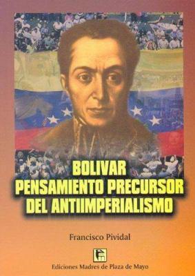 Bolivar Pensamiento Precursor del Antiimperialismo 9789509996984