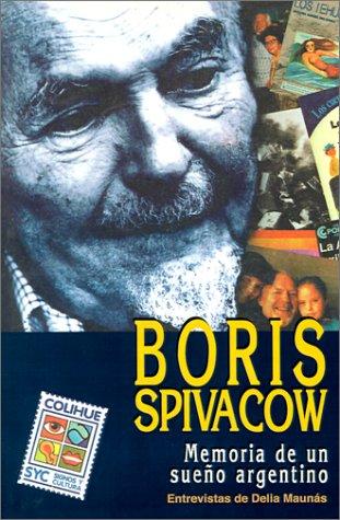 Boris Spivacow: Memoria de un Sueno Argentino 9789505812639