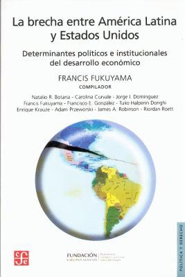 La  Brecha Entre America Latina y Estados Unidos: Determinantes Politicos E Institucionales del Desarrollo Economico = The Gap Between Latin America a 9789505576975
