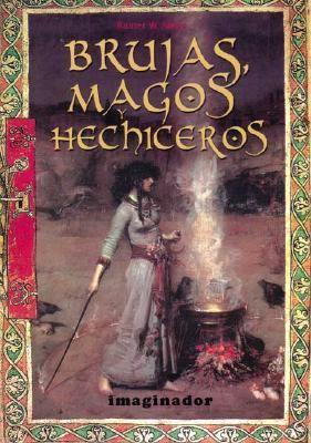 Brujas, Magos y Hechiceros 9789507684722