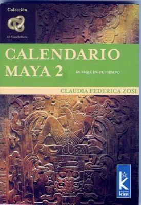 Calendario Maya 2: Un Viaje En El Tiempo 9789501770230
