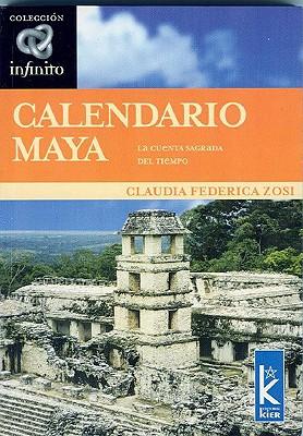 Calendario Maya: La Cuenta Sagrada En El Tiempo 9789501770056