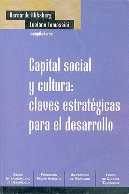 Capital Social y Cultura: Claves Estrategicas Para el Desarrollo