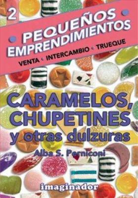 Caramelos y Chupetines y Otras Dulzuras 9789507683992