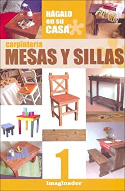 Carpinteria: Mesas y Sillas 9789507685385
